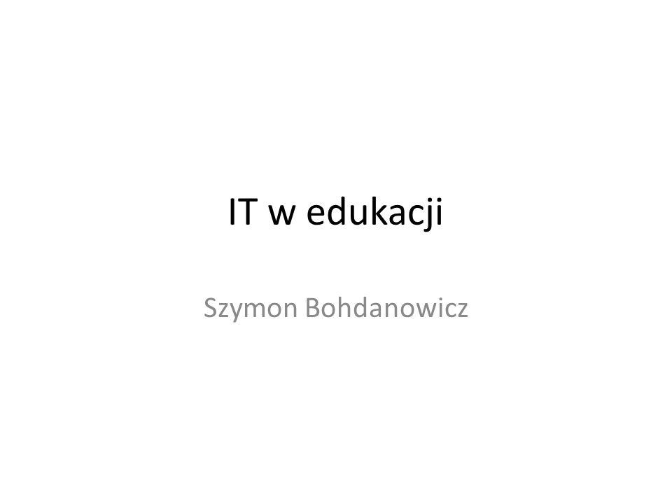 IT w edukacji Szymon Bohdanowicz