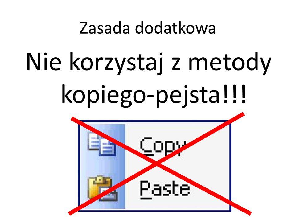 Nie korzystaj z metody kopiego-pejsta!!!