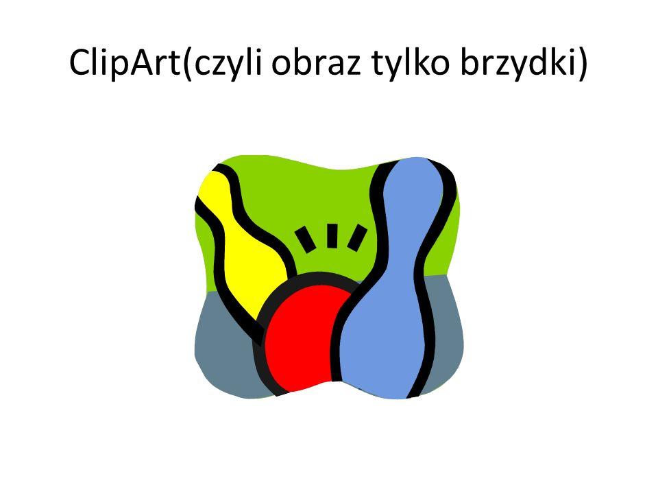 ClipArt(czyli obraz tylko brzydki)