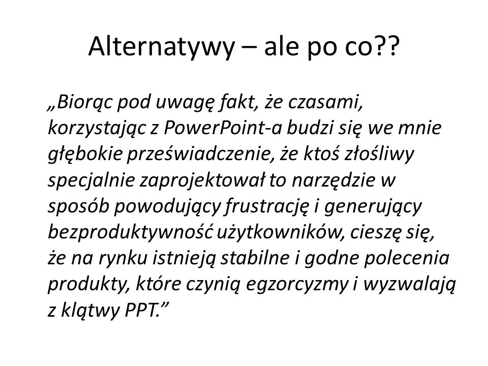 Alternatywy – ale po co