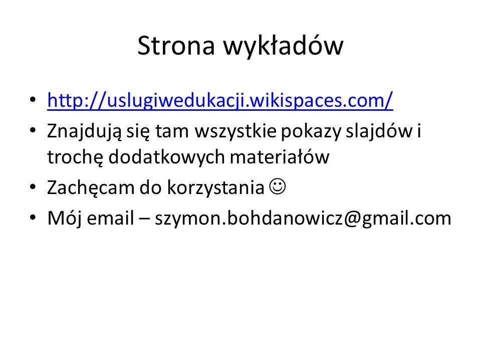 Strona wykładów http://uslugiwedukacji.wikispaces.com/