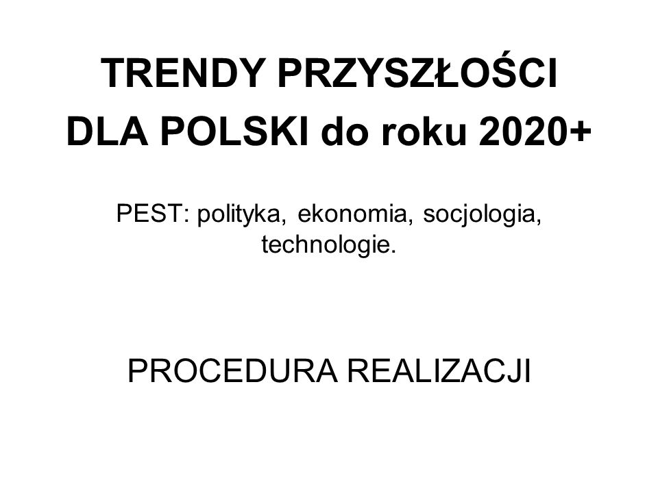 PEST: polityka, ekonomia, socjologia, technologie.