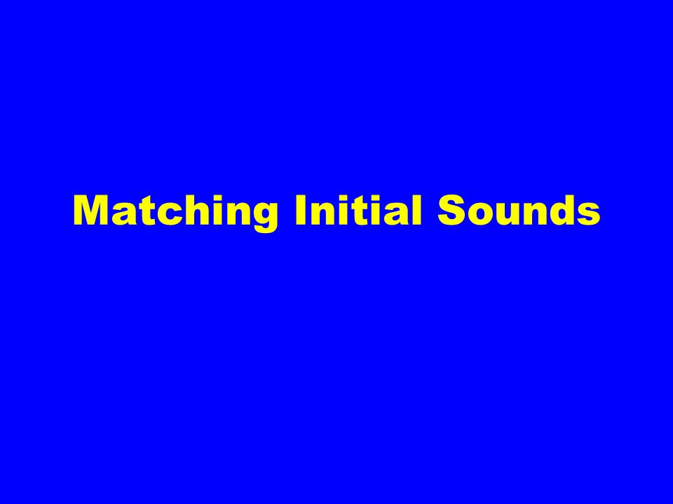 Matching Initial Sounds
