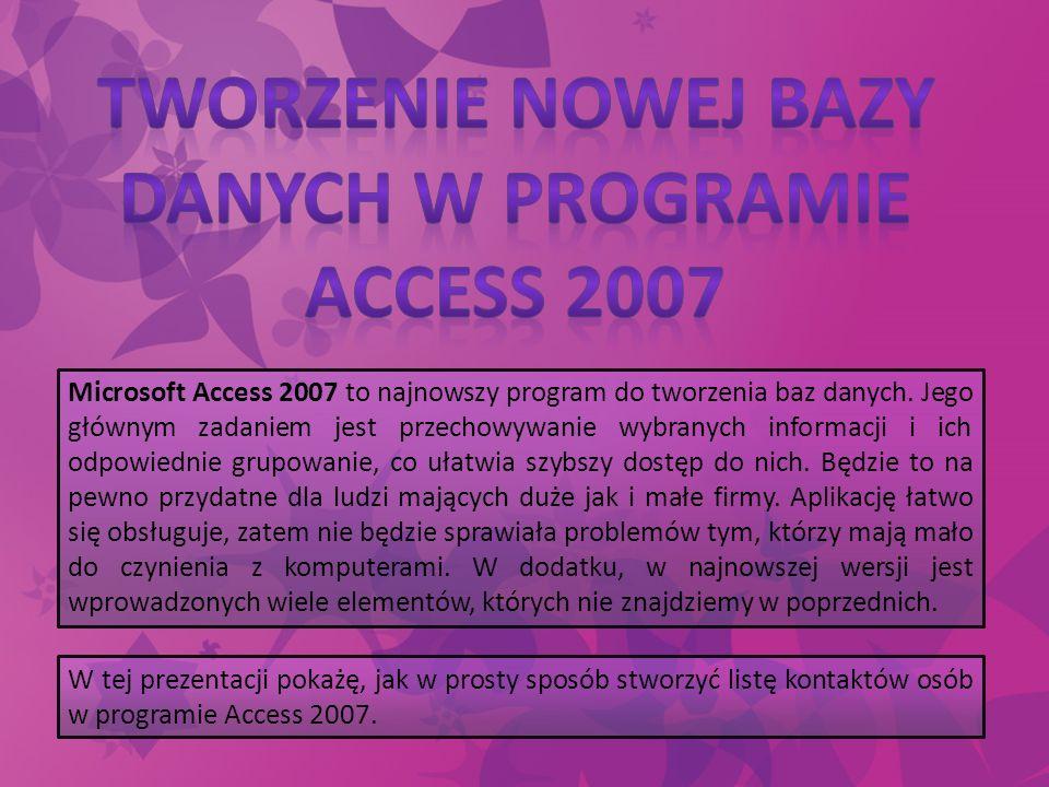 Tworzenie nowej bazy Danych w programie Access 2007
