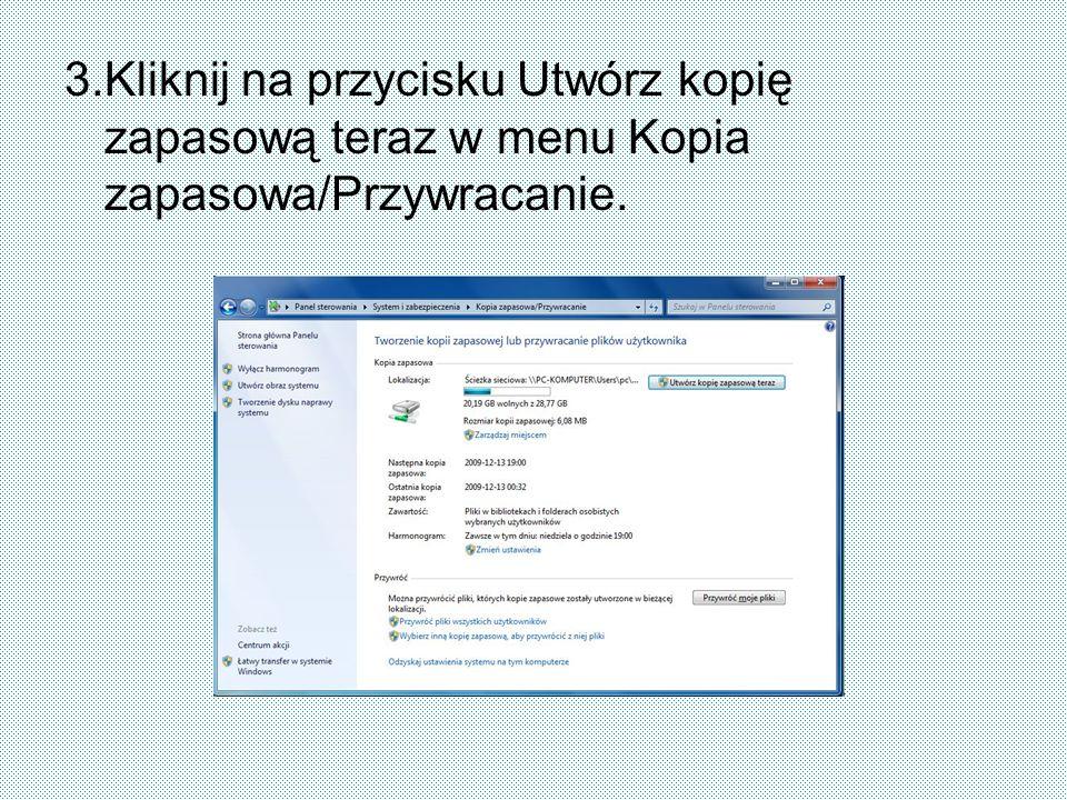 3.Kliknij na przycisku Utwórz kopię zapasową teraz w menu Kopia zapasowa/Przywracanie.