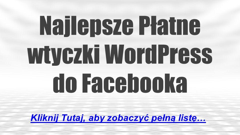 Najlepsze Płatne wtyczki WordPress do Facebooka