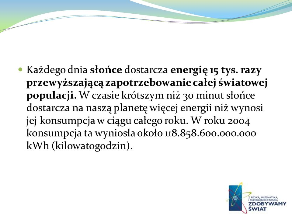 Każdego dnia słońce dostarcza energię 15 tys