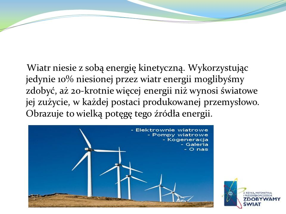 Wiatr niesie z sobą energię kinetyczną