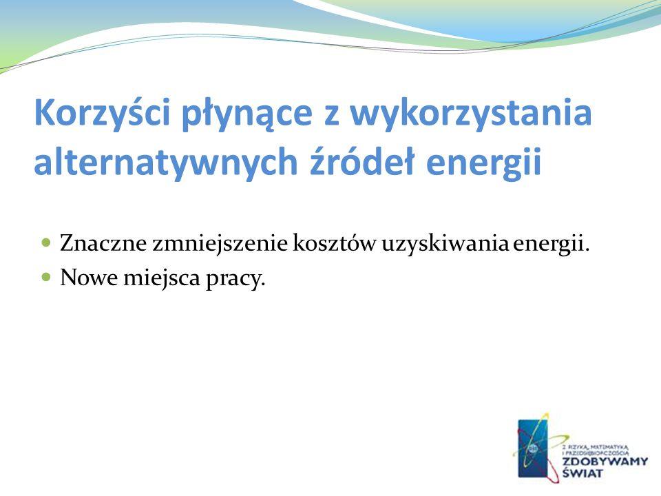 Korzyści płynące z wykorzystania alternatywnych źródeł energii
