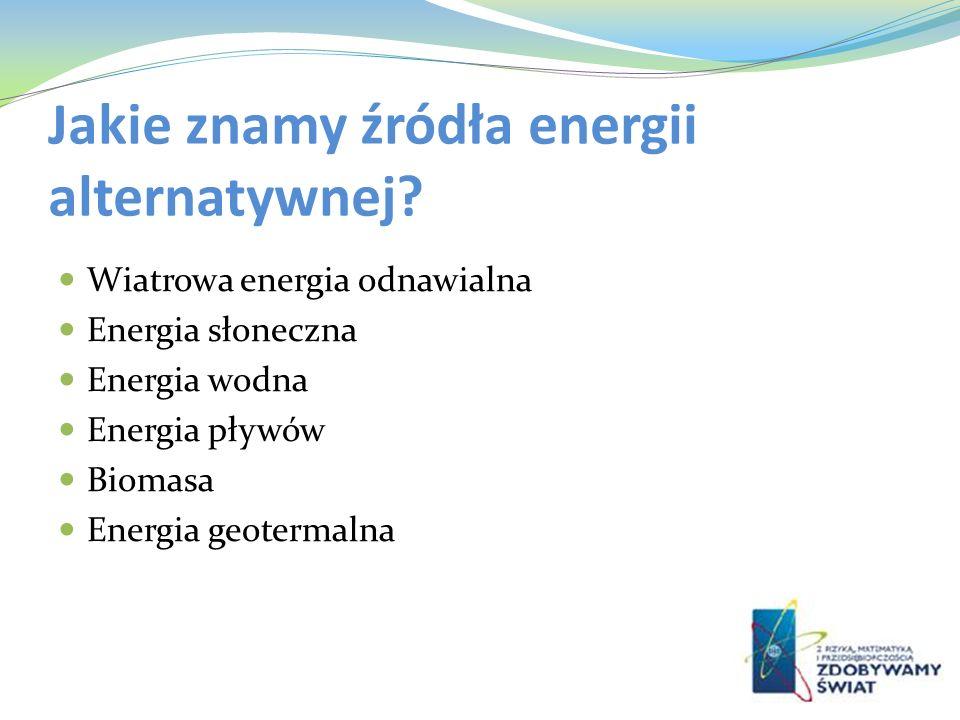 Jakie znamy źródła energii alternatywnej