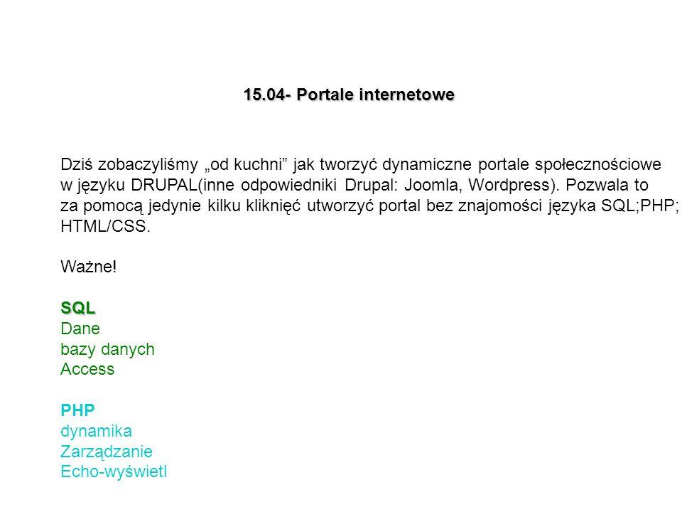 """15.04- Portale internetowe Dziś zobaczyliśmy """"od kuchni jak tworzyć dynamiczne portale społecznościowe."""