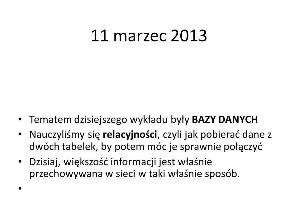 11 marzec 2013 Tematem dzisiejszego wykładu były BAZY DANYCH