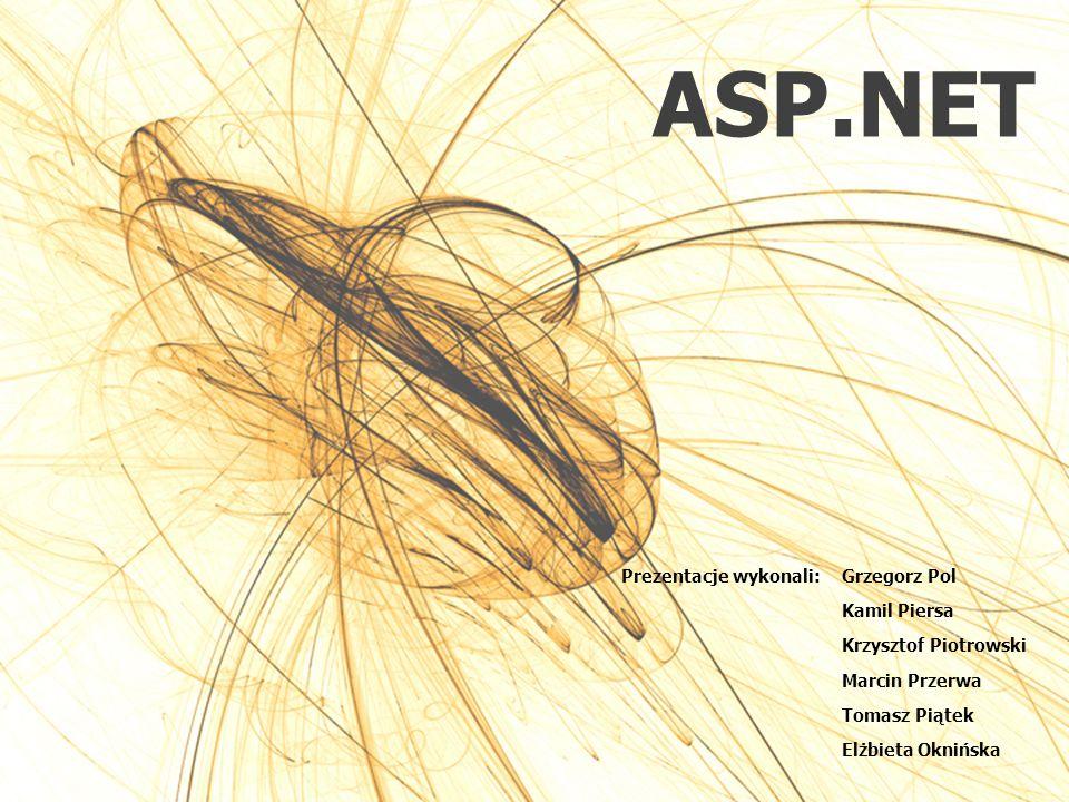 ASP.NET Prezentacje wykonali: Grzegorz Pol Kamil Piersa