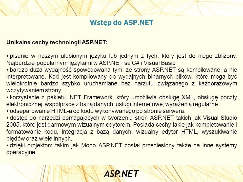 Wstęp do ASP.NET Unikalne cechy technologii ASP.NET: