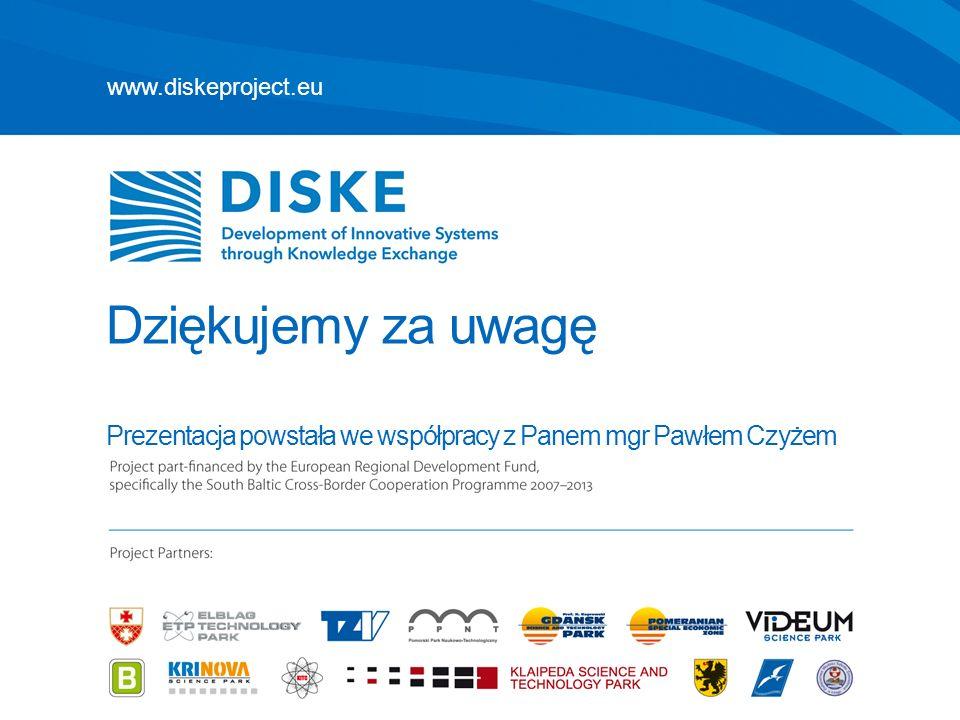 www.diskeproject.eu Dziękujemy za uwagę Prezentacja powstała we współpracy z Panem mgr Pawłem Czyżem.