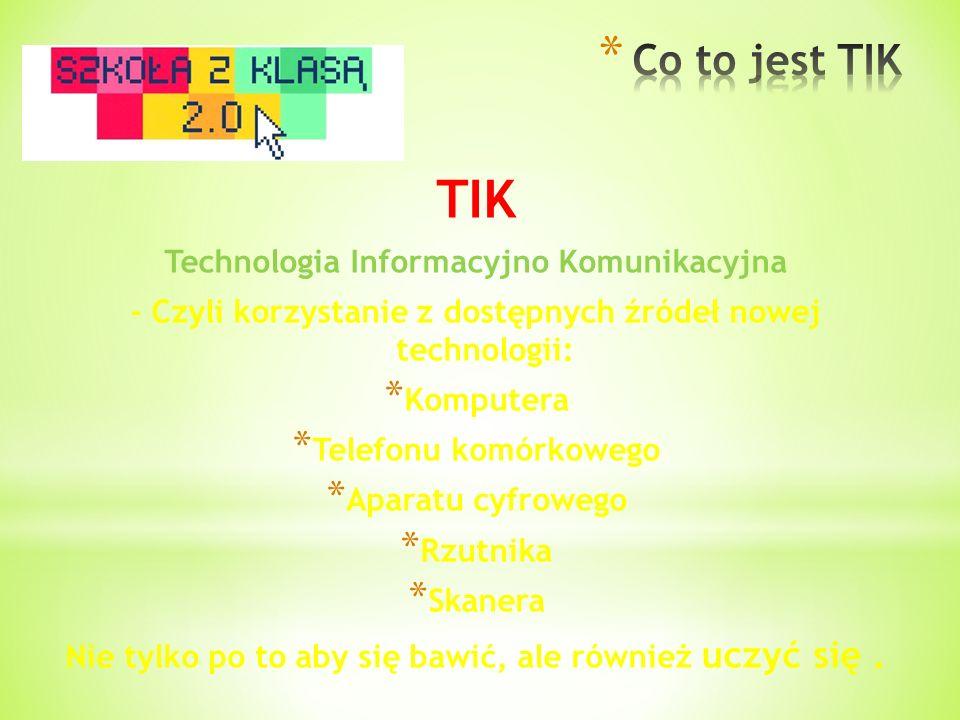 TIK Co to jest TIK Technologia Informacyjno Komunikacyjna