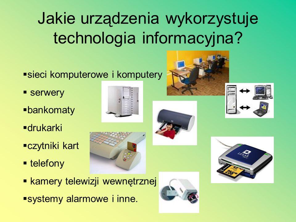 Jakie urządzenia wykorzystuje technologia informacyjna