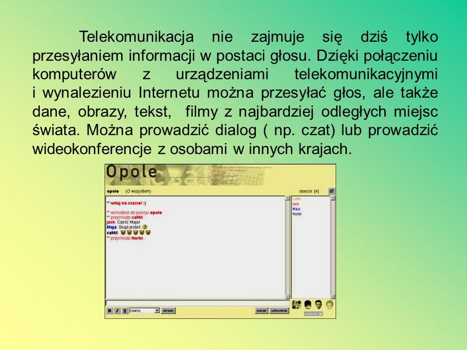 Telekomunikacja nie zajmuje się dziś tylko przesyłaniem informacji w postaci głosu.