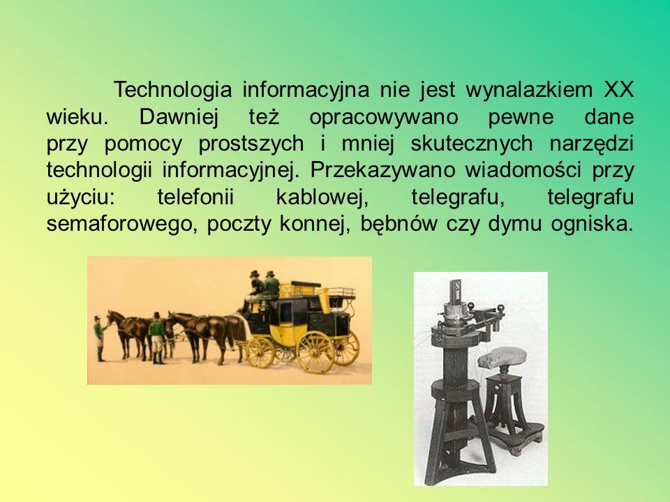 Technologia informacyjna nie jest wynalazkiem XX wieku