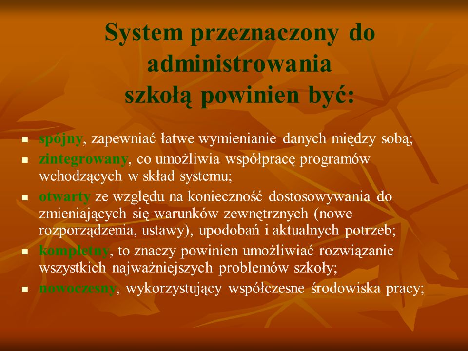 System przeznaczony do administrowania szkołą powinien być:
