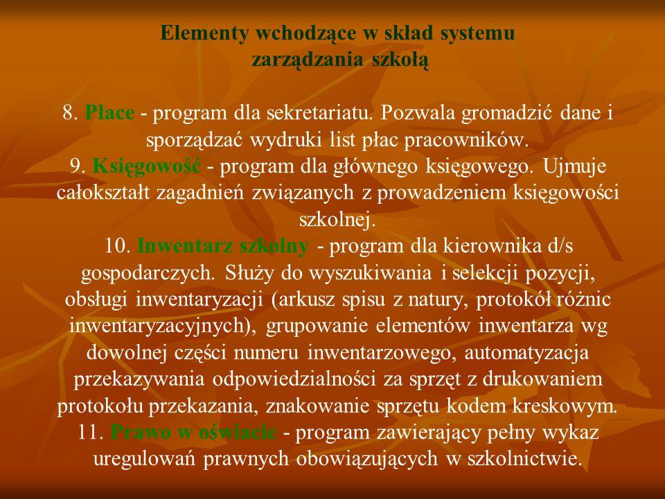 Elementy wchodzące w skład systemu zarządzania szkołą 8