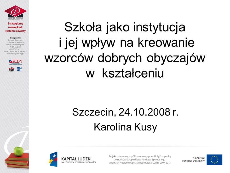 Szczecin, 24.10.2008 r. Karolina Kusy