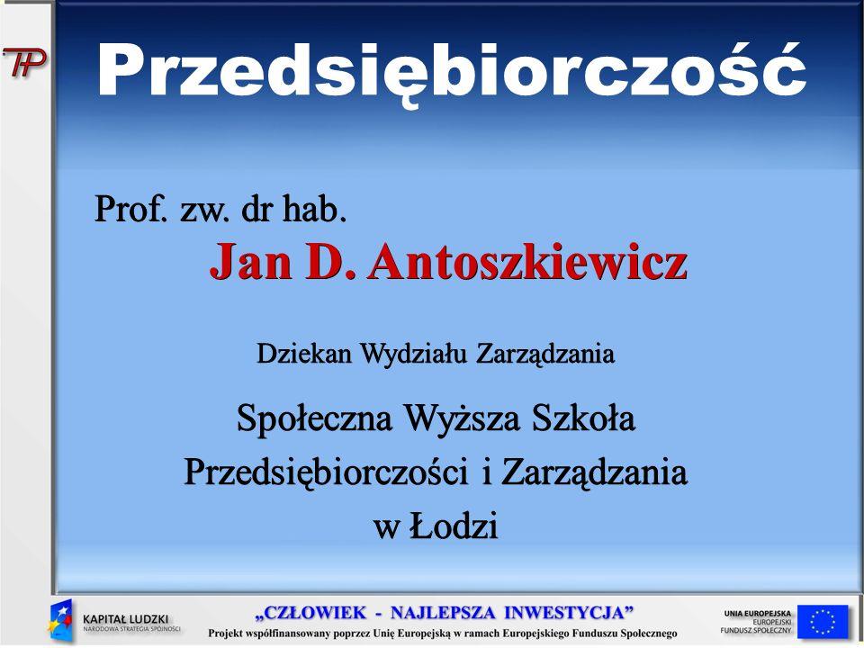Przedsiębiorczość Prof. zw. dr hab. Jan D. Antoszkiewicz