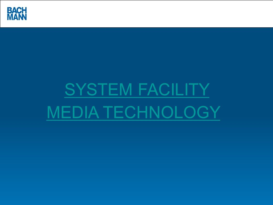 SYSTEM FACILITY MEDIA TECHNOLOGY