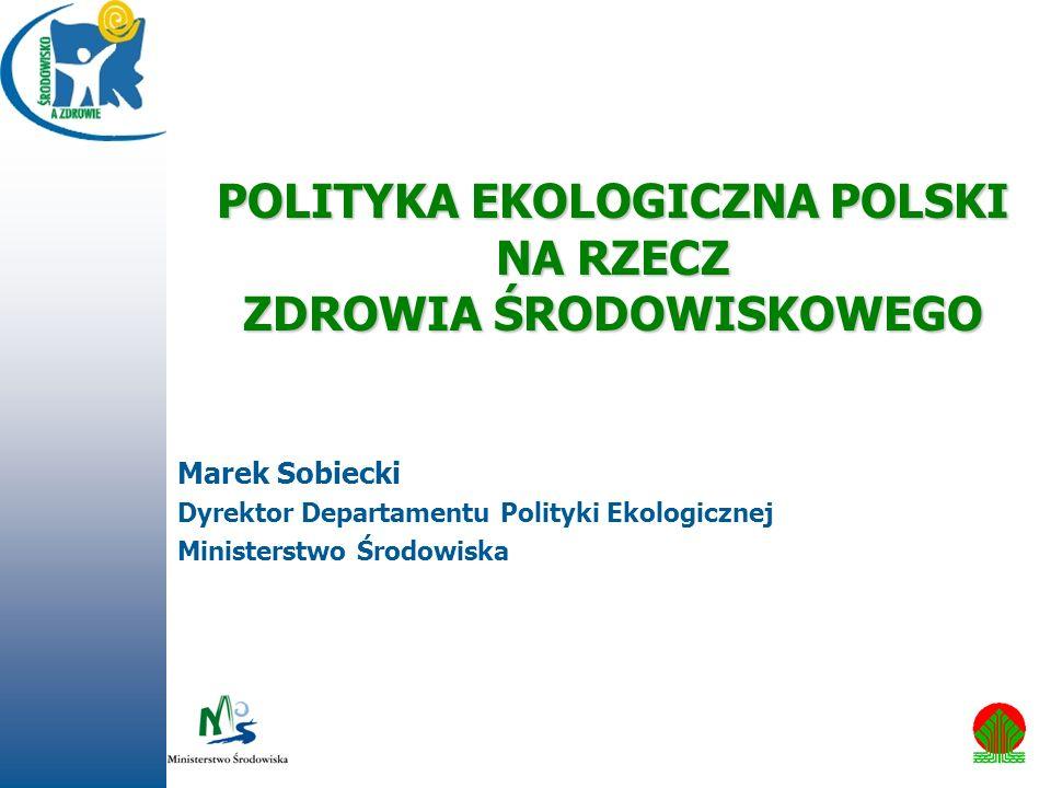 POLITYKA EKOLOGICZNA POLSKI NA RZECZ ZDROWIA ŚRODOWISKOWEGO