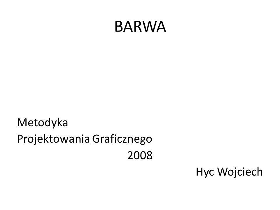 BARWA Metodyka Projektowania Graficznego 2008 Hyc Wojciech