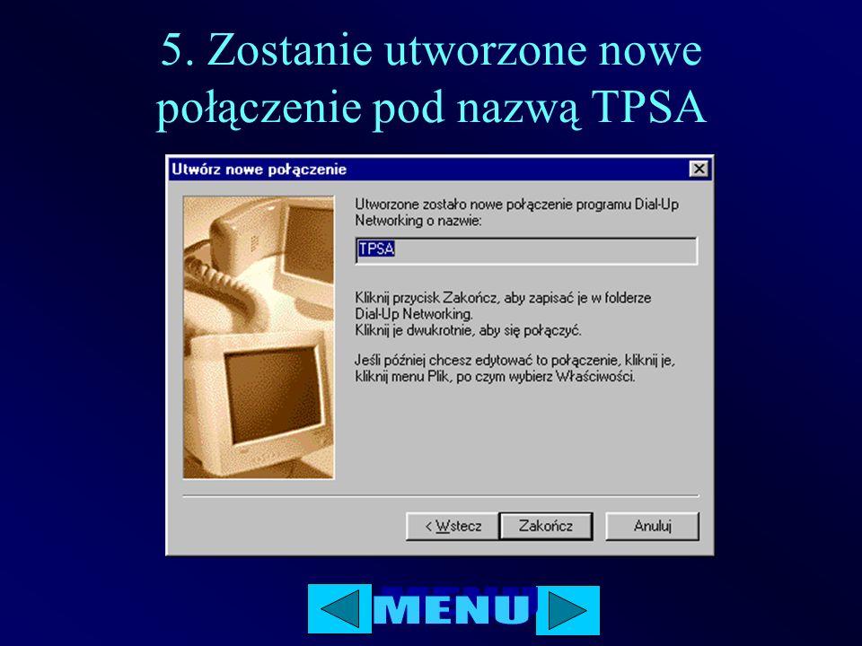 5. Zostanie utworzone nowe połączenie pod nazwą TPSA