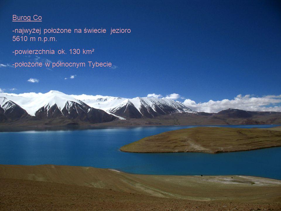 Burog Co -najwyżej położone na świecie jezioro 5610 m n.p.m.