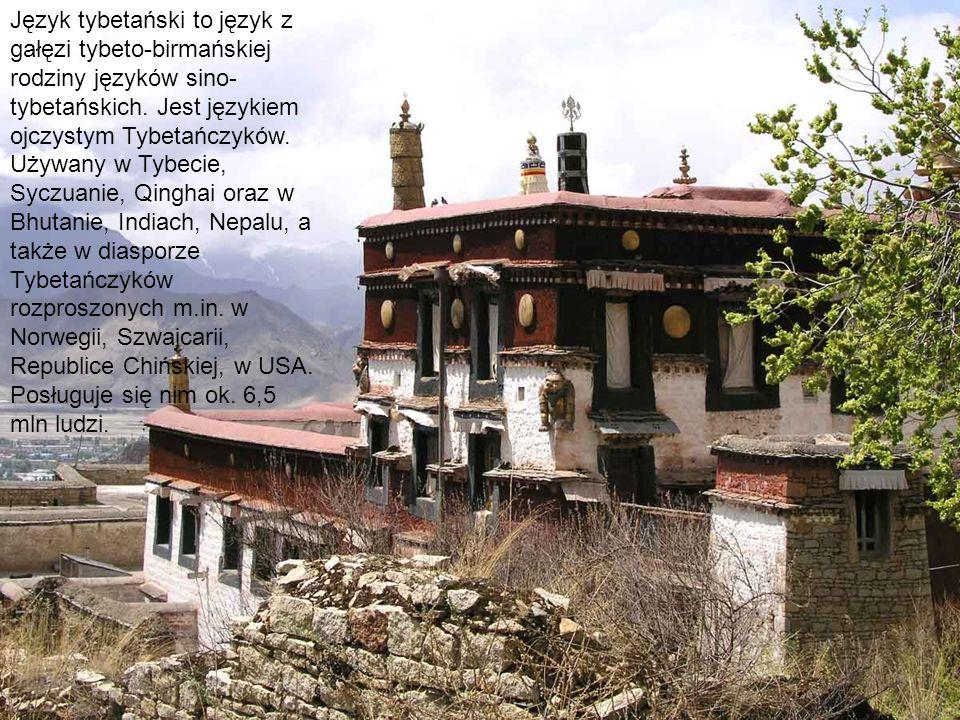 Język tybetański to język z gałęzi tybeto-birmańskiej rodziny języków sino-tybetańskich.