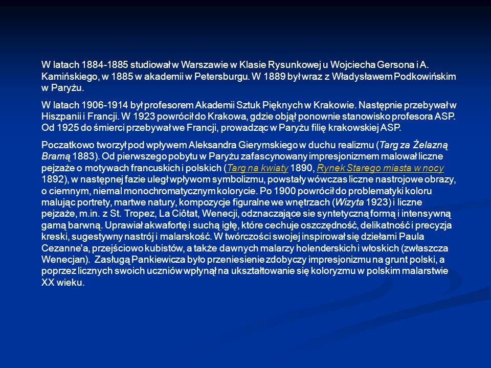 W latach 1884-1885 studiował w Warszawie w Klasie Rysunkowej u Wojciecha Gersona i A. Kamińskiego, w 1885 w akademii w Petersburgu. W 1889 był wraz z Władysławem Podkowińskim w Paryżu.