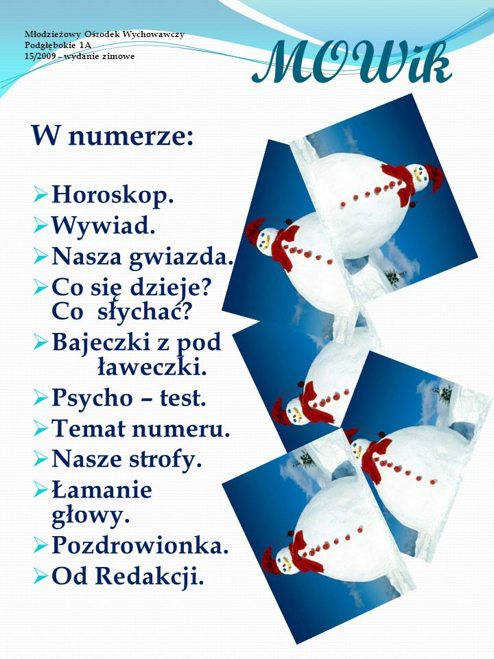 MOWik W numerze: Horoskop. Wywiad. Nasza gwiazda.