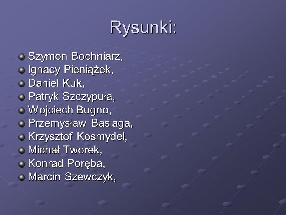 Rysunki: Szymon Bochniarz, Ignacy Pieniążek, Daniel Kuk,