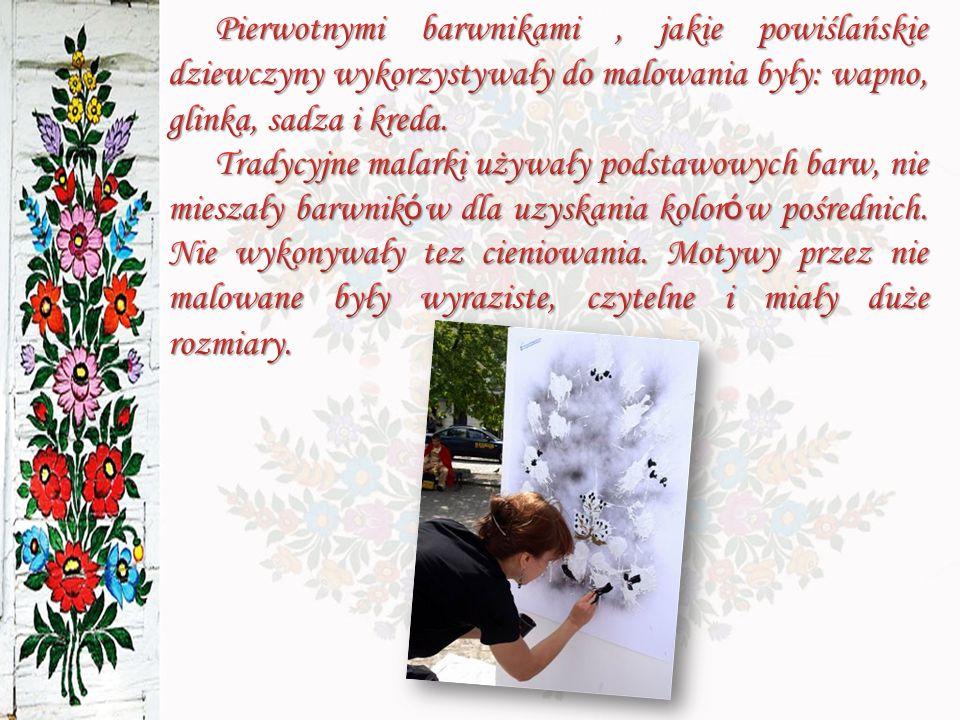 Pierwotnymi barwnikami , jakie powiślańskie dziewczyny wykorzystywały do malowania były: wapno, glinka, sadza i kreda.