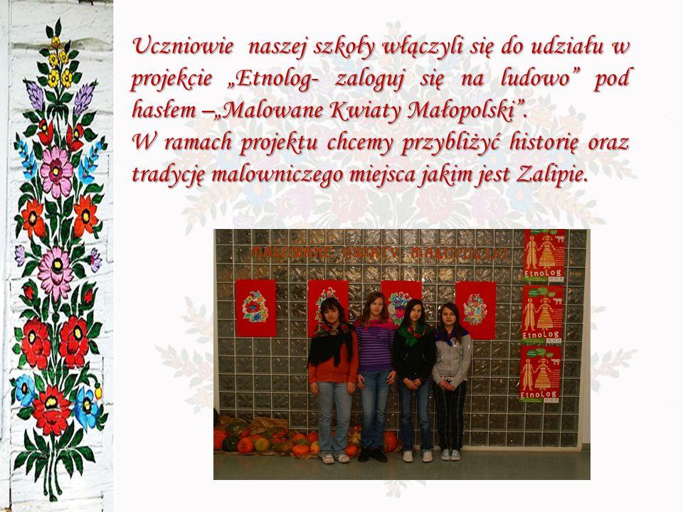 """Uczniowie naszej szkoły włączyli się do udziału w projekcie """"Etnolog- zaloguj się na ludowo pod hasłem –""""Malowane Kwiaty Małopolski ."""