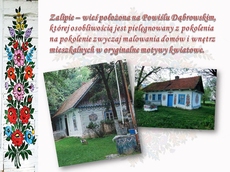 Zalipie – wieś położona na Powiślu Dąbrowskim, której osobliwością jest pielęgnowany z pokolenia na pokolenie zwyczaj malowania domów i wnętrz mieszkalnych w oryginalne motywy kwiatowe.