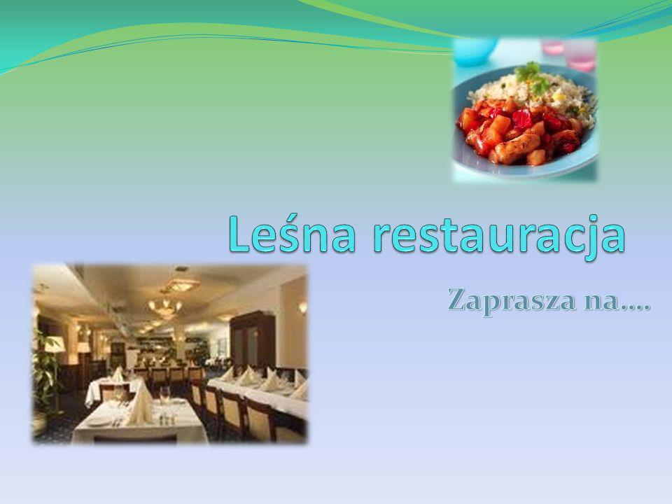 Leśna restauracja Zaprasza na….
