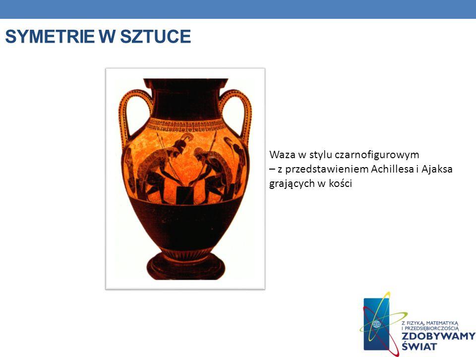 Symetrie w sztuce Waza w stylu czarnofigurowym – z przedstawieniem Achillesa i Ajaksa grających w kości.