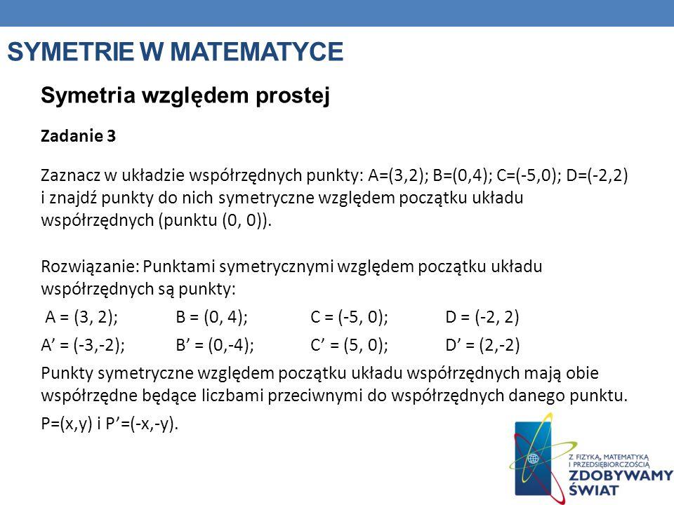 Symetrie w matematyce Symetria względem prostej Zadanie 3