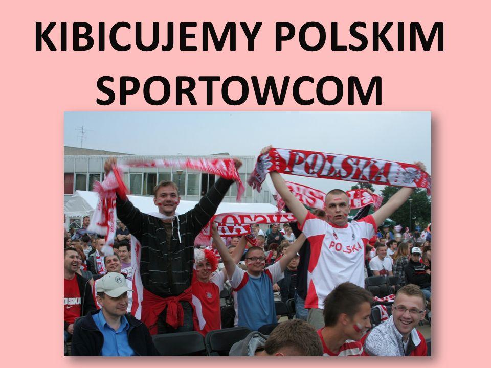 KIBICUJEMY POLSKIM SPORTOWCOM