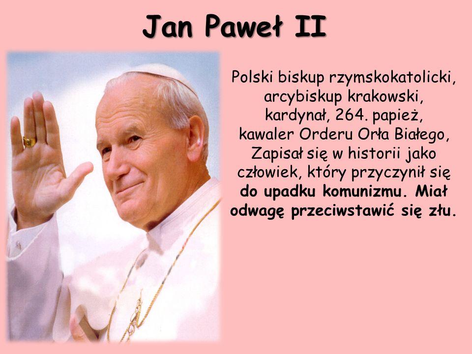 Jan Paweł II Polski biskup rzymskokatolicki, arcybiskup krakowski, kardynał, 264. papież,