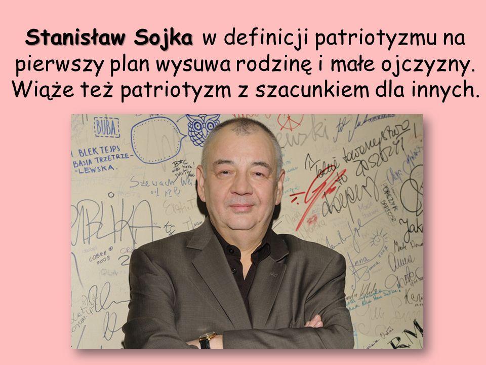 Stanisław Sojka w definicji patriotyzmu na pierwszy plan wysuwa rodzinę i małe ojczyzny.