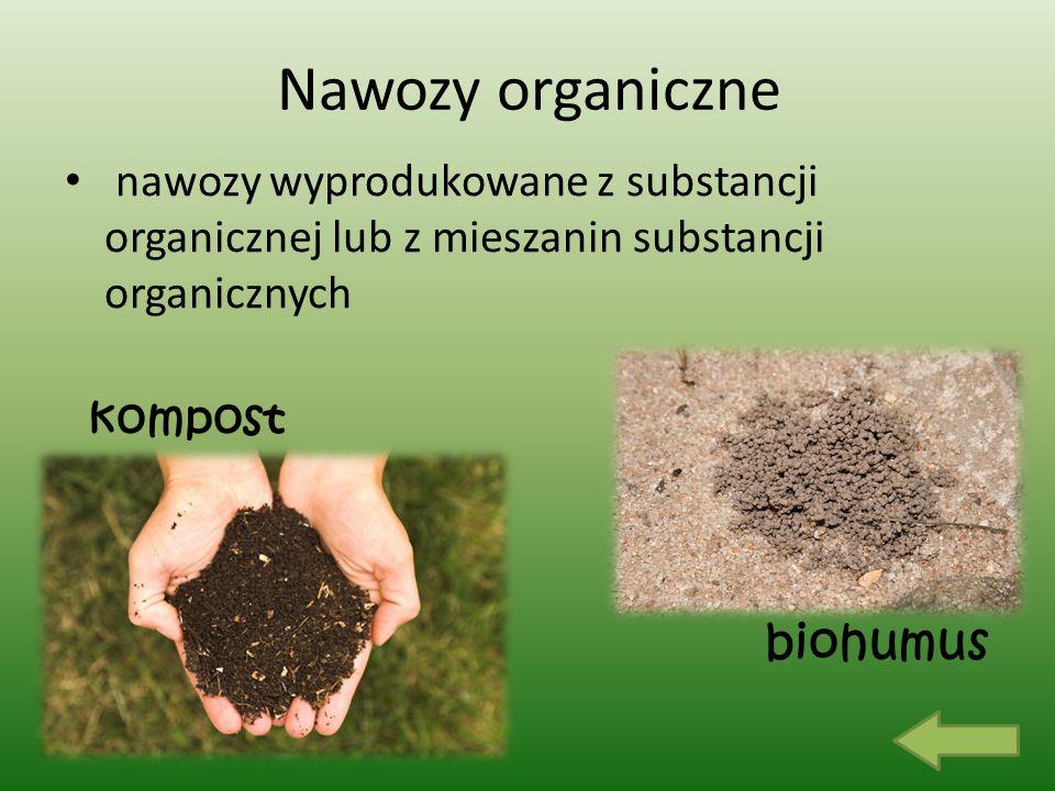 Nawozy organiczne nawozy wyprodukowane z substancji organicznej lub z mieszanin substancji organicznych.
