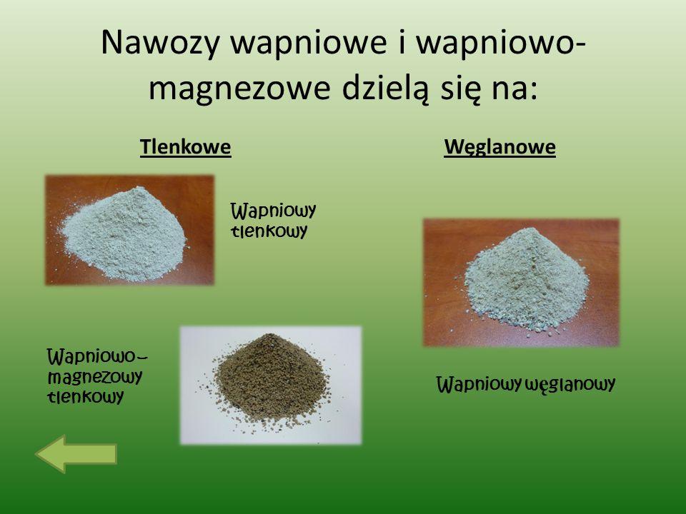 Nawozy wapniowe i wapniowo-magnezowe dzielą się na: