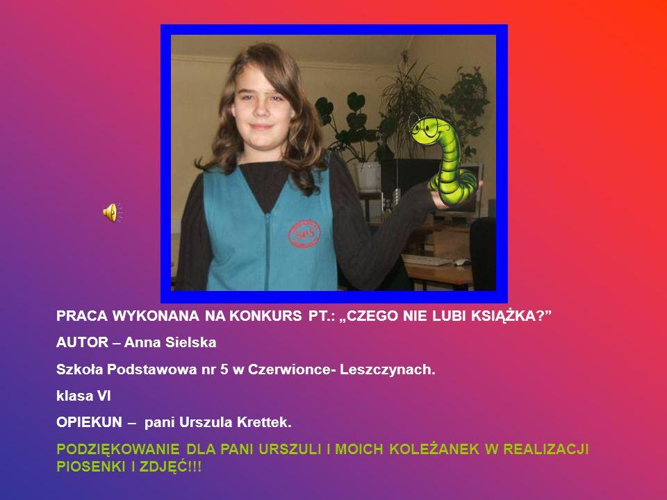 """PRACA WYKONANA NA KONKURS PT.: """"CZEGO NIE LUBI KSIĄŻKA"""