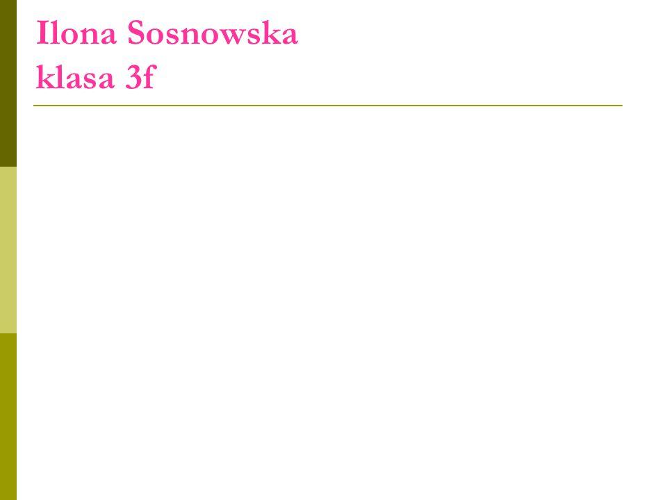 Ilona Sosnowska klasa 3f