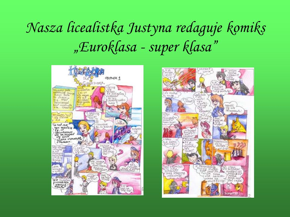 "Nasza licealistka Justyna redaguje komiks ""Euroklasa - super klasa"